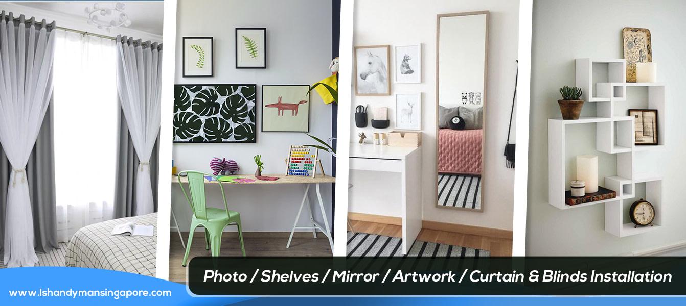 Photo, Shelves, Mirror, Artwork, Curtain & Blinds Installation